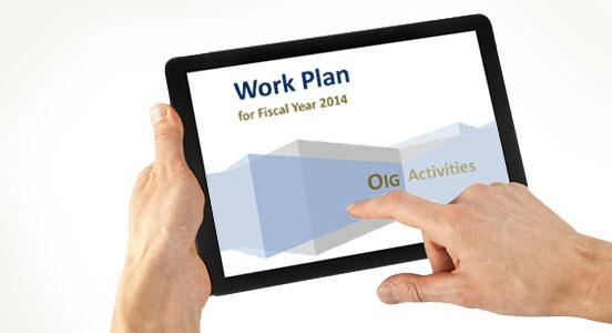 What the 2014 OIG Work Plan Means for Healthcare Organizations – Work Plan