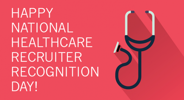 5 Reasons for Celebrating National Healthcare Recruiter Recognition