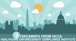 3 Key Takeaways from the HCCA 2015 Inaugural Healthcare Enforcement Compliance Institute