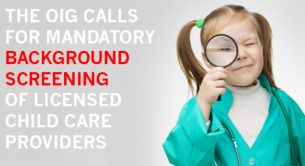 The OIG Calls for Mandatory Background Screening of Child Care Providers